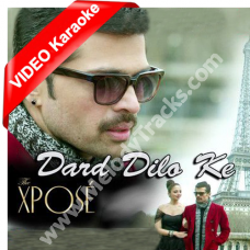 Dard Dilo Ke Kam Ho Jate - Mp3 + VIDEO Karaoke - The Xpose - Irfan