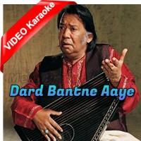 Dard Bantne Aaye - Mp3 + VIDEO Karaoke - Salamat Ali Khan