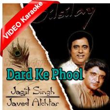 Dard Ke Phool Bhi Khilte Bhikar - Mp3 + VIDEO Karaoke - Jagjit Singh - Ghazal