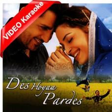 Des Hoya Pardes - Mp3 + VIDEO Karaoke - Jagjit Singh - Gurdas Maan