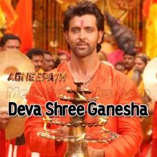 Deva Shree Ganesha - Bhajan - Karaoke Mp3 - Ajay Gogawale - Agneepath