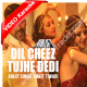 Dil cheez tujhe dedi - Mp3 + VIDEO karaoke - Arijit Singh