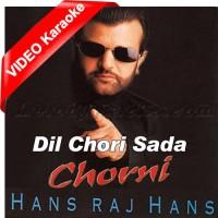 Dil Chori Sada Hogaya - Mp3 + VIDEO Karaoke - Hans Raj Hans