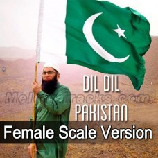 Dil Dil Pakistan - Female Scale Version - Karaoke Mp3 - Pakistani National