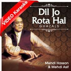 Dil Jo Rota Hai - MP3 + VIDEO Karaoke - Mehdi Hassan