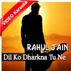Dil Ko Dharkna Tu Ne Sikhaya - Cover - Mp3 + VIDEO Karaoke - Rahul Jain