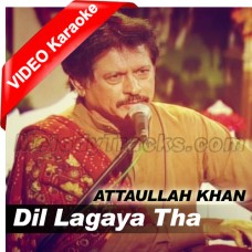 Dil Lagaya Tha Dillagi - Mp3 + VIDEO Karaoke - Attaullah