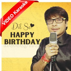 Dil Se Happy Birthday - Birthday Special - Mp3 + VIDEO Karaoke - Vicky D Parekh