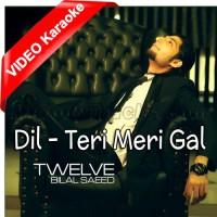 Dil - Teri Meri Gal Ban Gayi - Mp3 + VIDEO Karaoke - Bilal Saeed