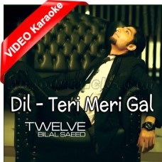 Dil - Teri Meri Gal Ban Gayi - Mp3 + VIDEO Karaoke - Bilal Saeed