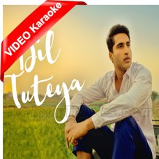 Pehli Wari Dil Tuteya - Mp3 + VIDEO Karaoke - Jassi Gill - Punjabi Song