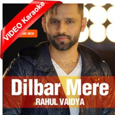 Dilbar Mere - The Unwind Mix - Mp3 + VIDEO Karaoke - Rahul Vaidya - 2015