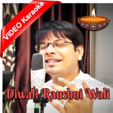 Diwali Raushni Wali - Mp3 + VIDEO Karaoke - Vicky D Parekh