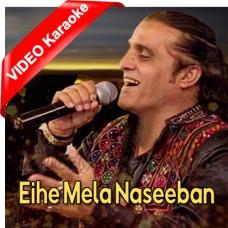 Eihe Mela Naseeban Ja - Mp3 + VIDEO Karaoke - Tufail Sanjrani - Sindhi
