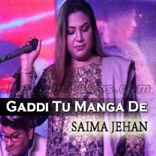 Gaddi Tu Manga De - Female Verion - Live - Karaoke Mp3 - Saima Jahan