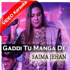Gaddi Tu Manga De - Female Verion - Live - Mp3 + VIDEO Karaoke - Saima Jahan