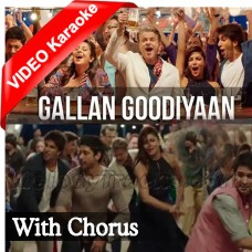Gallan Goodiyan - With Chorus - Mp3 + VIDEO Karaoke - Yashita - Manish - Shankar - Dil Dhadakne Do