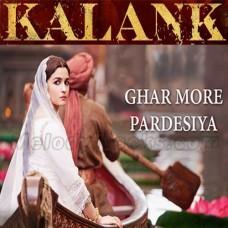 Ghar More Pardesiya - Karaoke Mp3 - Shreya Goshal - Vaishali - Kalank