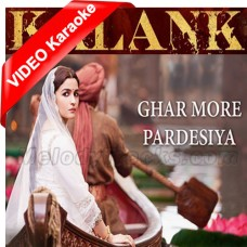Ghar More Pardesiya - Mp3 + VIDEO Karaoke - Shreya Goshal - Vaishali - Kalank