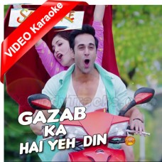 Ghazab Ka Hai Yeh Din - Mp3 + VIDEO karaoke - Arijit Singh - Sanam Re