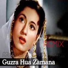 Guzra Hua Zamana Aata Nahin Dobara - Remix - Karaoke Mp3 - Lata
