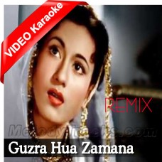 Guzra Hua Zamana Aata Nahin Dobara - Remix - Mp3 + VIDEO Karaoke - Lata