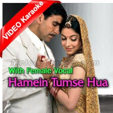 Hamein Tumse Hua Hai Pyar - With Female Vocal - Mp3 + VIDEO Karaoke - Udit Narayan - Alka Yagnik