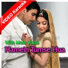 Hamein Tumse Hua Hai Pyar - With Male Vocal - Mp3 + VIDEO Karaoke - Udit Narayan - Alka Yagnik