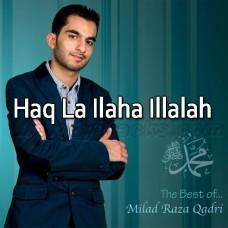 Haq La Ilaha Illalah - Karaoke Mp3 - Milad Raza Qadri - Islamic Kalam