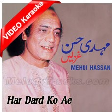 Har Dard Ko Ae Jaan - Ghazal - MP3 + VIDEO Karaoke - Mehdi Hassan