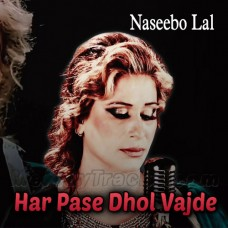 Har Pasey Dhol Vajde - Karaoke Mp3 - Naseebo Lal