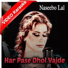 Har Pasey Dhol Vajde - Mp3 + VIDEO Karaoke - Naseebo Lal
