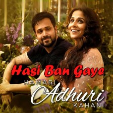 Hasi Ban Gaye - Male Version - Karaoke Mp3 - Ami Mishra - Hamari Adhuri Kahani
