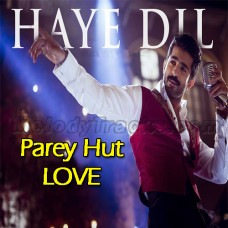 Haye Dil Bechara - Karaoke Mp3 - Jimmy Khan - Parey Hut Love