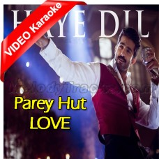 Haye Dil Bechara - Mp3 + VIDEO Karaoke - Jimmy Khan - Parey Hut Love