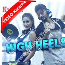 High heels - Mp3 + VIDEO Karaoke - Ki & Ka - Jaz Dhami - Honey Singh - Aditi Singh
