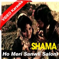 Ho Meri Sanwli Saloni Mehbooba - MP3 + VIDEO Karaoke - Mehdi Hassan