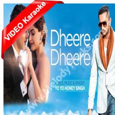 Dheere dheere se meri zindagi - Mp3 + VIDEO Karaoke - Honey Singh