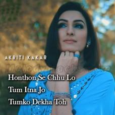 Honthon Se Chhu Lo - Tum Itna Jo - Tumko Dekha Toh - Mashup - Karaoke Mp3 - Akriti Kakar - Jagjit Singh