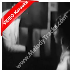 Hum chale chod kar teri mehfil - Mp3 + VIDEO Karaoke - Bashir Ahmed