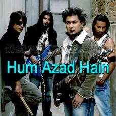 Hum Azad Hain - Karaoke Mp3 - Akash - Pakistani Band