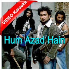 Hum Azad Hain - Mp3 + VIDEO Karaoke - Akash - Pakistani Band