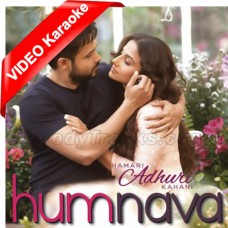 Humnava - Mp3 + VIDEO karaoke - Papon - Hamari Adhuri Kahani - 2015