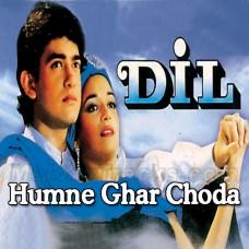 Humne Ghar Choda Hai - Karaoke Mp3 - Udit - Sadhana Sargam