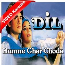 Humne Ghar Choda Hai - Mp3 + VIDEO Karaoke - Udit - Sadhana Sargam
