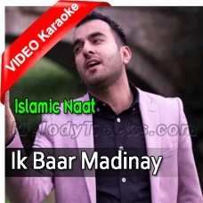 Ik Baar Madinay Main - Mp3 + VIDEO Karaoke - Milad Raza Qadri - Islamic Kalam