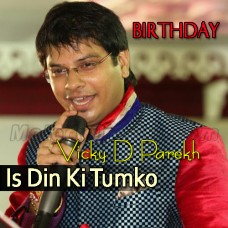 Is Din Ki Tumko Badhai - Karaoke Mp3 - Happy Birthday - Vicky D Parekh