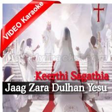 Jaag Zara Dulhan Yesu Aa Raha Hai - Christian - Mp3 + VIDEO Karaoke - Keerthi Sagathia