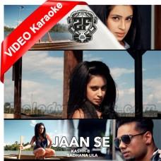 Jaan Se - Mp3 + VIDEO Karaoke - Kaashh b - Sadna Lila - 2FAMOUSCRW