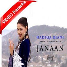 Jaanan - Mp3 + VIDEO Karaoke - Hadiqa Kiani Ft Irfan Khan
